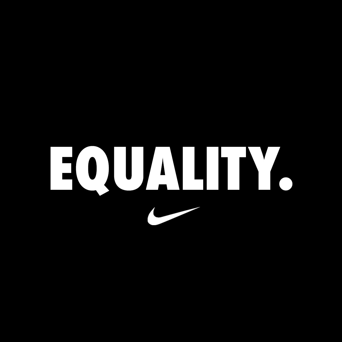 Nike Takes A Stand For EQUALITY